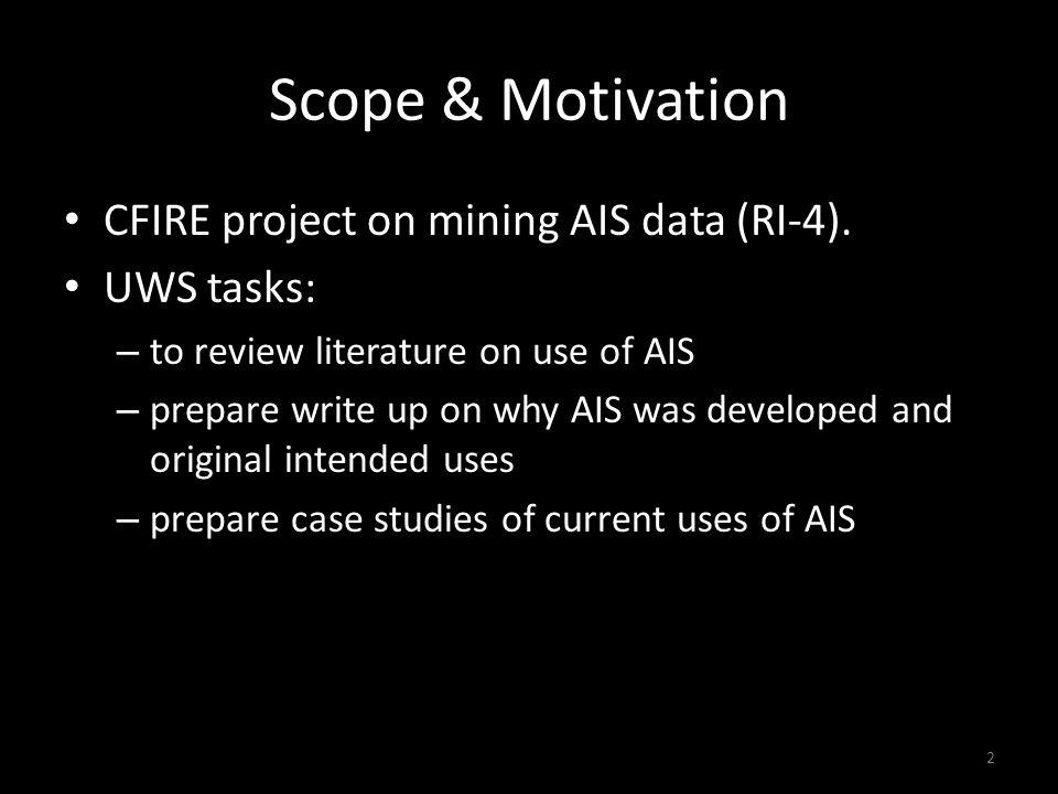 Scope & Motivation CFIRE project on mining AIS data (RI-4).