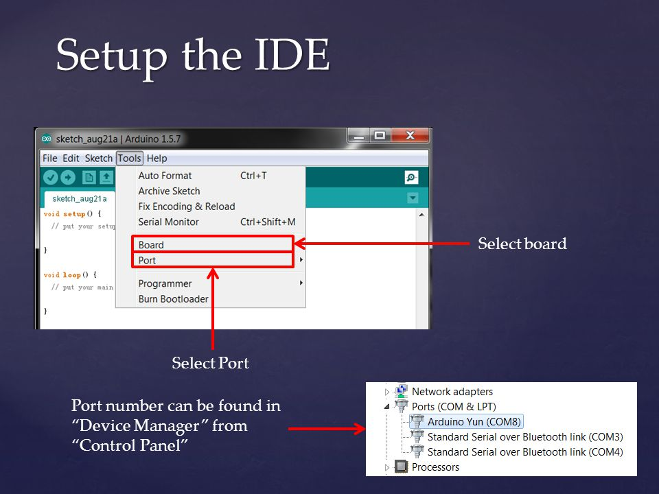 """Setup the IDE Select board Select Port Port number can be found in """"Device Manager"""" from """"Control Panel"""""""