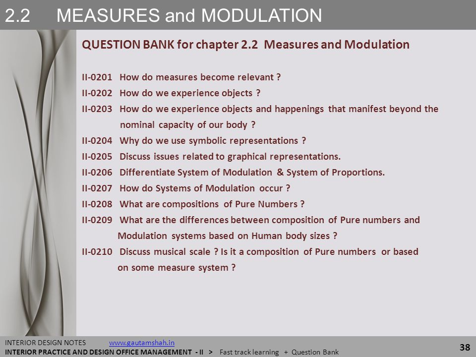 2.2 MEASURES and MODULATION QUESTION BANK for chapter 2.2 Measures and Modulation 38 INTERIOR DESIGN NOTES www.gautamshah.inwww.gautamshah.in INTERIOR