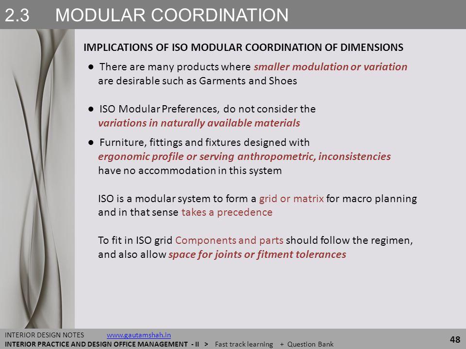 2.3 MODULAR COORDINATION IMPLICATIONS OF ISO MODULAR COORDINATION OF DIMENSIONS 48 INTERIOR DESIGN NOTES www.gautamshah.inwww.gautamshah.in INTERIOR P