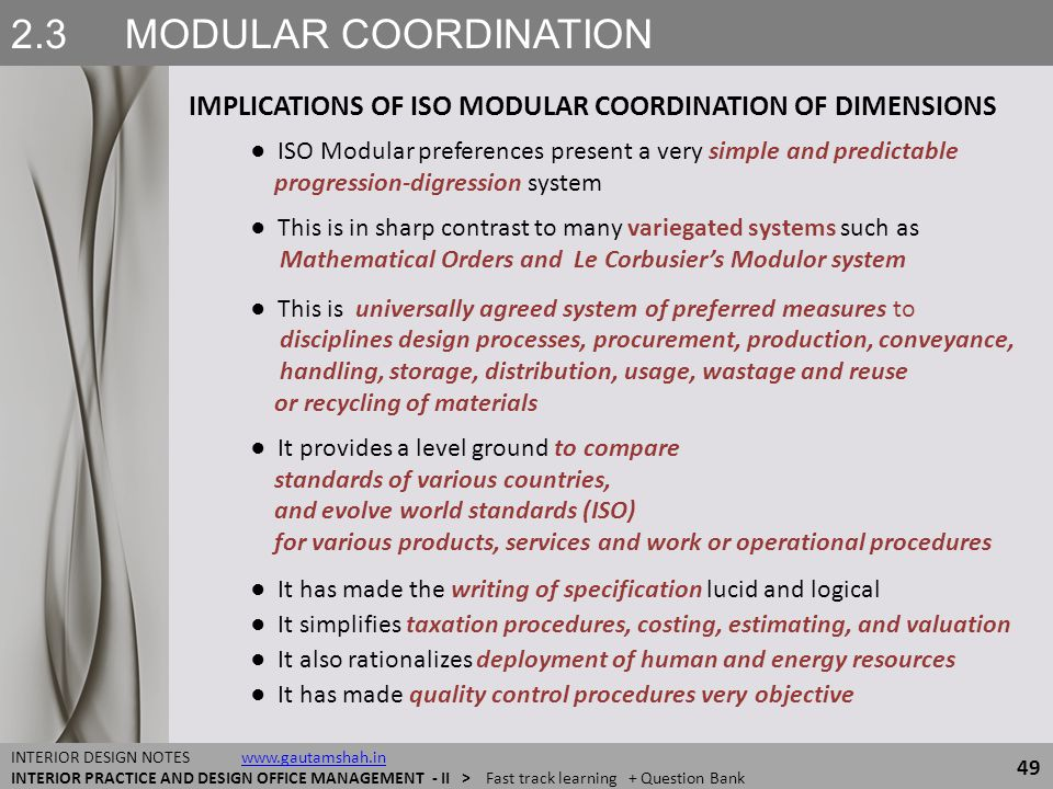 2.3 MODULAR COORDINATION IMPLICATIONS OF ISO MODULAR COORDINATION OF DIMENSIONS 49 INTERIOR DESIGN NOTES www.gautamshah.inwww.gautamshah.in INTERIOR P