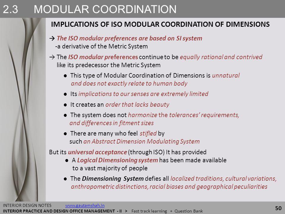 2.3 MODULAR COORDINATION IMPLICATIONS OF ISO MODULAR COORDINATION OF DIMENSIONS 50 INTERIOR DESIGN NOTES www.gautamshah.inwww.gautamshah.in INTERIOR P