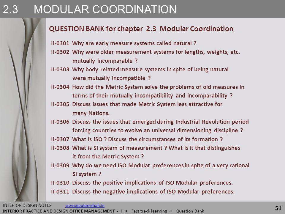 2.3 MODULAR COORDINATION QUESTION BANK for chapter 2.3 Modular Coordination 51 INTERIOR DESIGN NOTES www.gautamshah.inwww.gautamshah.in INTERIOR PRACT