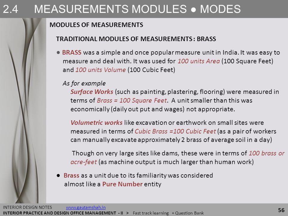 2.4 MEASUREMENTS MODULES ● MODES MODULES OF MEASUREMENTS 56 INTERIOR DESIGN NOTES www.gautamshah.inwww.gautamshah.in INTERIOR PRACTICE AND DESIGN OFFI