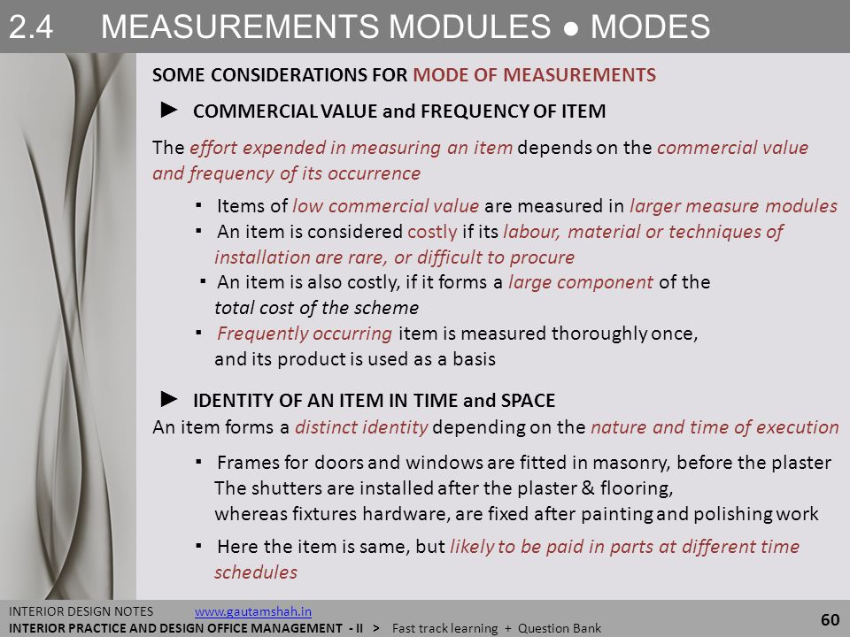 2.4 MEASUREMENTS MODULES ● MODES 60 INTERIOR DESIGN NOTES www.gautamshah.inwww.gautamshah.in INTERIOR PRACTICE AND DESIGN OFFICE MANAGEMENT - II > Fas