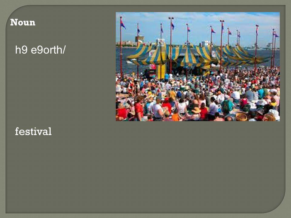 Noun h9 e9orth/ festival