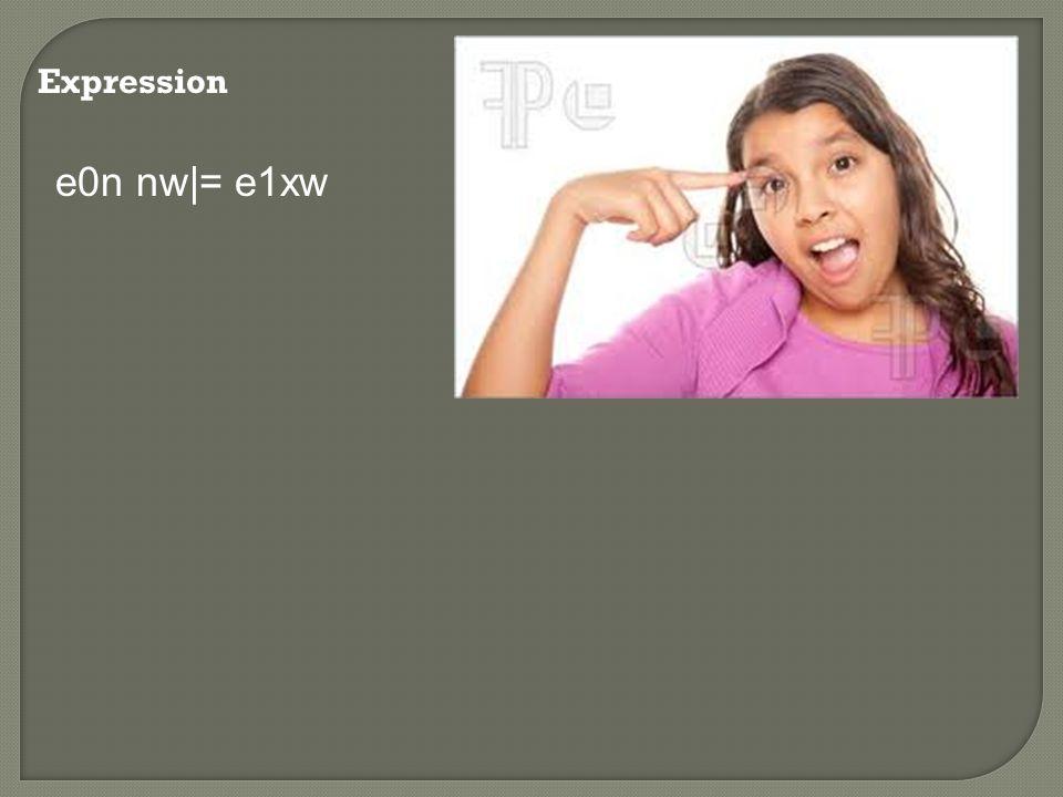 Expression e0n nw|= e1xw