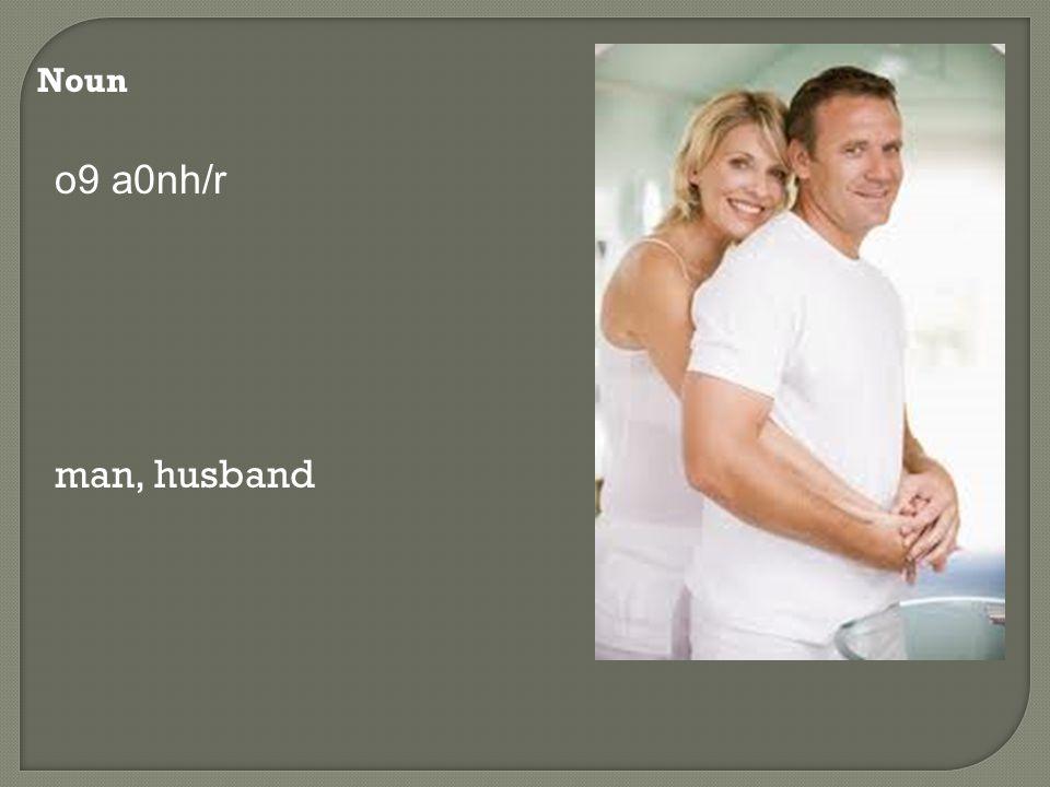 Noun h9 gu/nh woman; wife