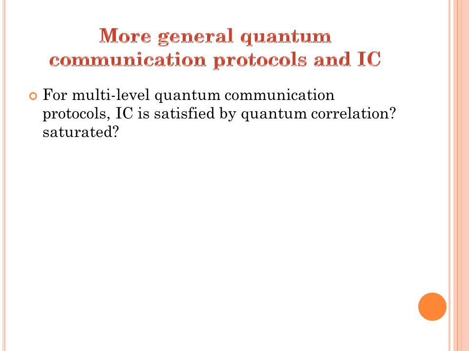 For multi-level quantum communication protocols, IC is satisfied by quantum correlation saturated