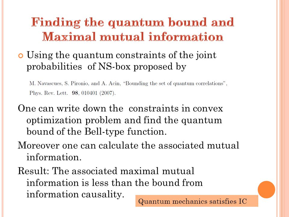 Quantum mechanics satisfies IC Using the quantum constraints of the joint probabilities of NS-box proposed by One can write down the constraints in convex optimization problem and find the quantum bound of the Bell-type function.