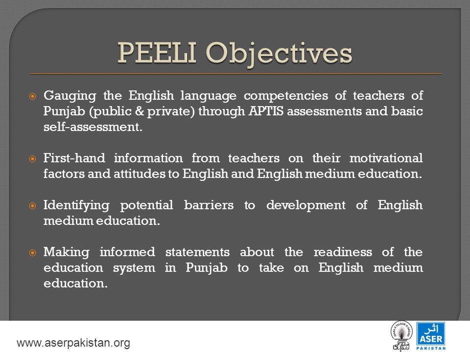  Gauging the English language competencies of teachers of Punjab (public & private) through APTIS assessments and basic self-assessment.  First-hand