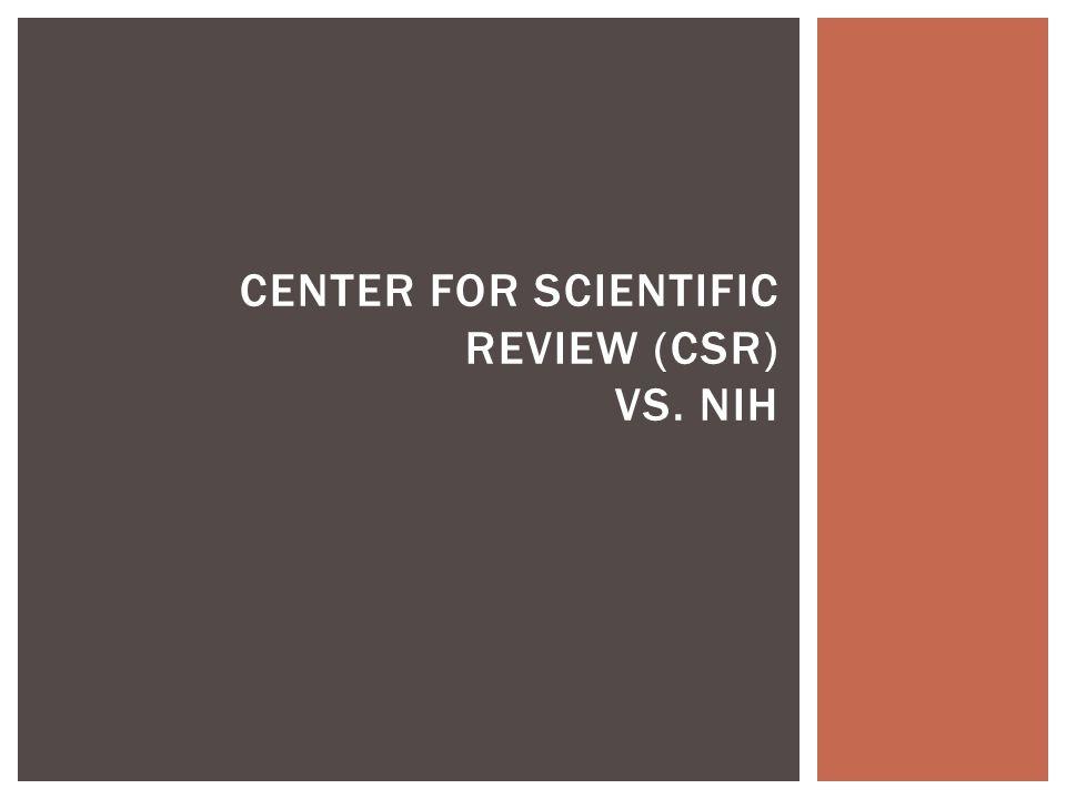 CENTER FOR SCIENTIFIC REVIEW (CSR) VS. NIH