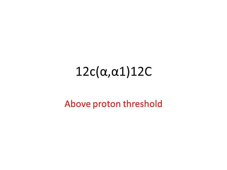 12c(α,α1)12C Above proton threshold