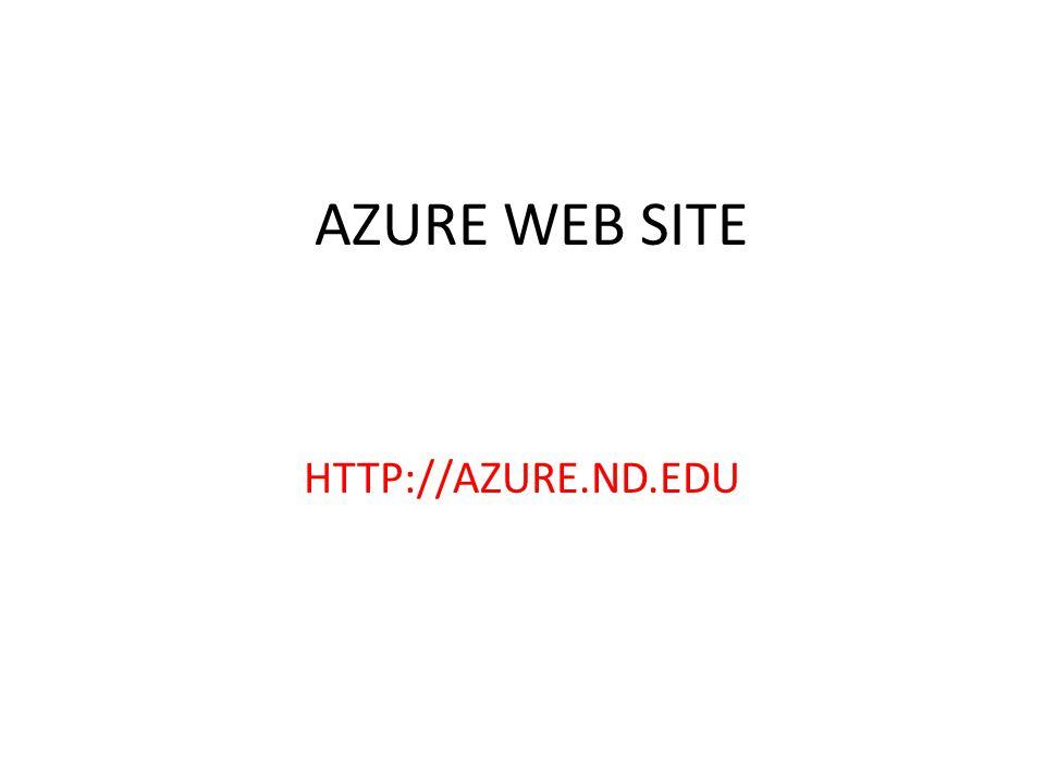 AZURE WEB SITE HTTP://AZURE.ND.EDU