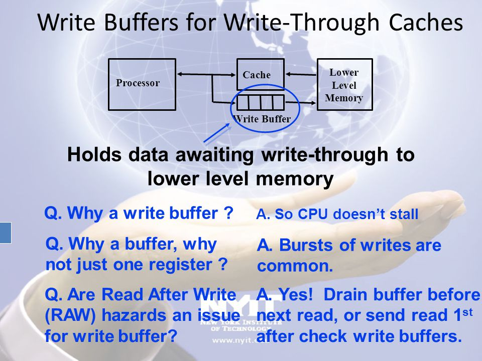 Write Buffers for Write-Through Caches Q. Why a write buffer .