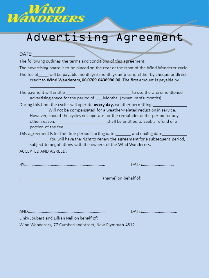 DATE: The following outlines the terms and conditions of this agreement: The advertising board is to be placed on the rear or the front of the Wind Wanderer cycle.