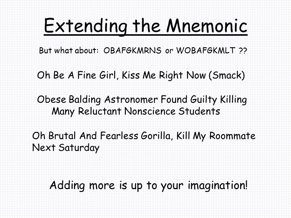 Extending the Mnemonic Obese Balding Astronomer Found Guilty Killing Many Reluctant Nonscience Students Oh Be A Fine Girl, Kiss Me Right Now (Smack) O