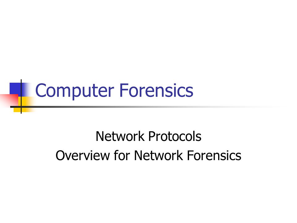 Computer Forensics Network Protocols Overview for Network Forensics