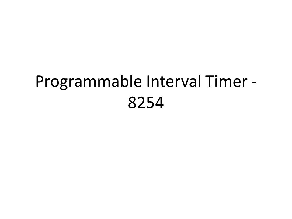 Programmable Interval Timer - 8254