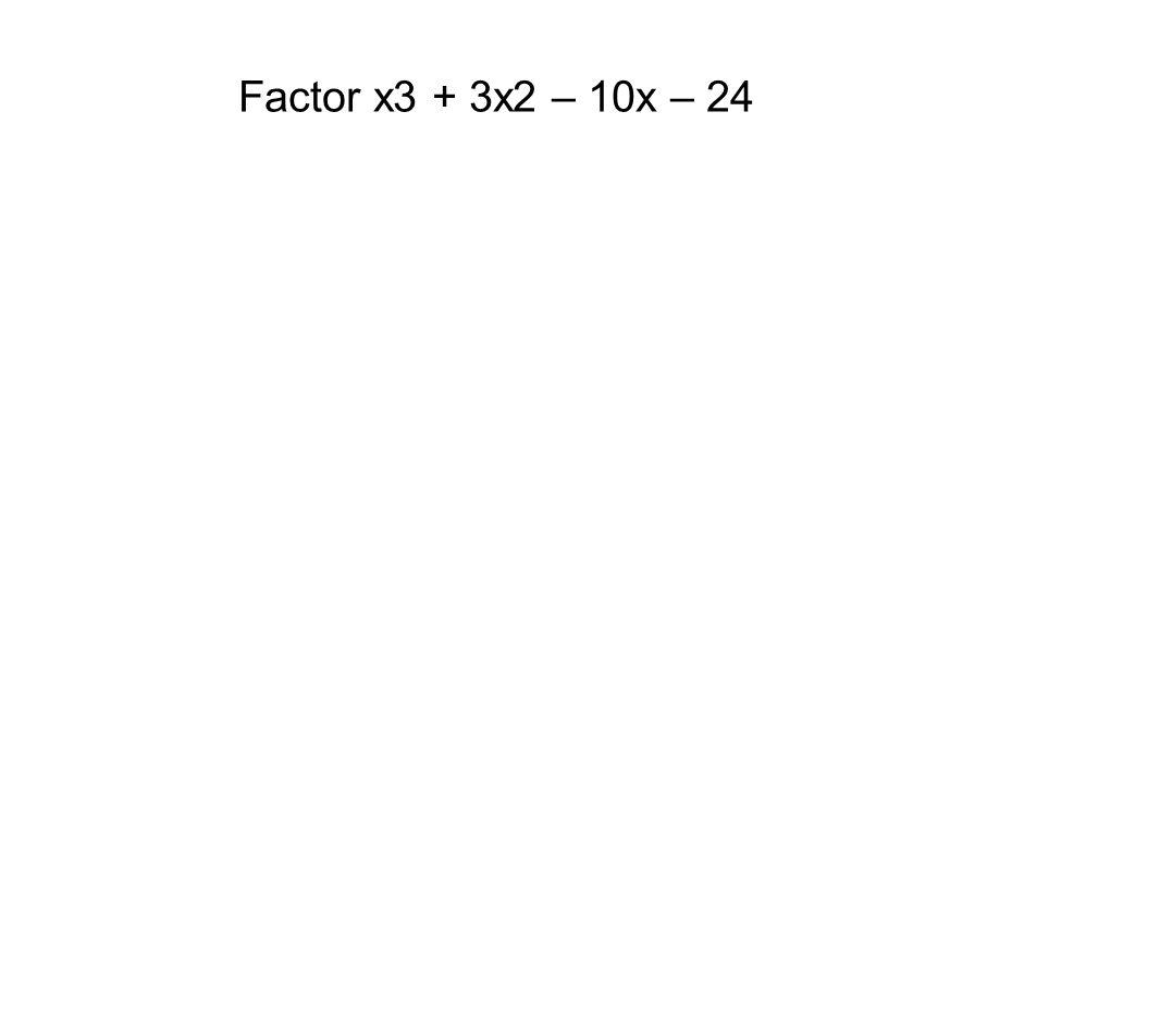 Factor x3 + 3x2 – 10x – 24