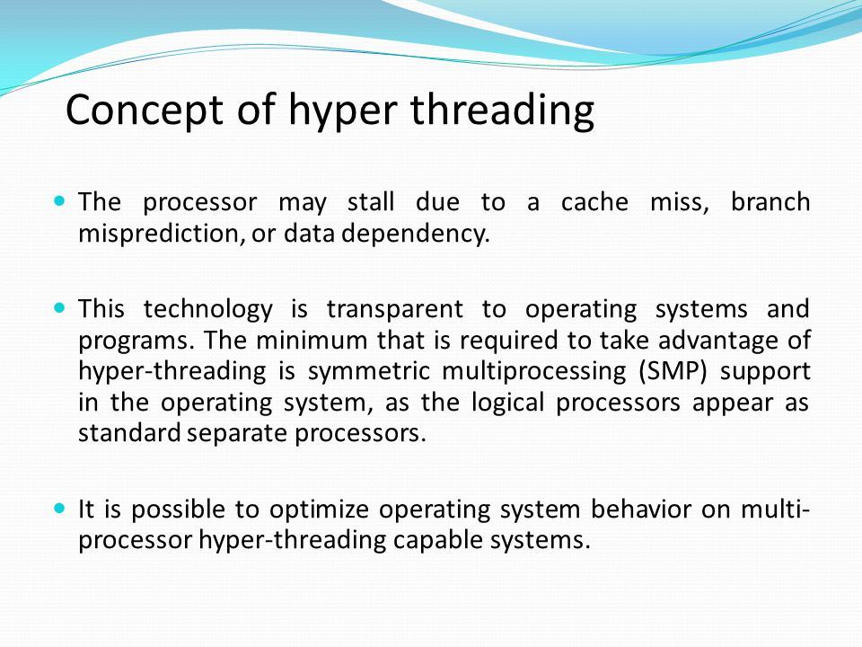 Hyper-threading works by duplicating certain sections of the processor—those that store the architectural state—but not duplicating the main execution resources.