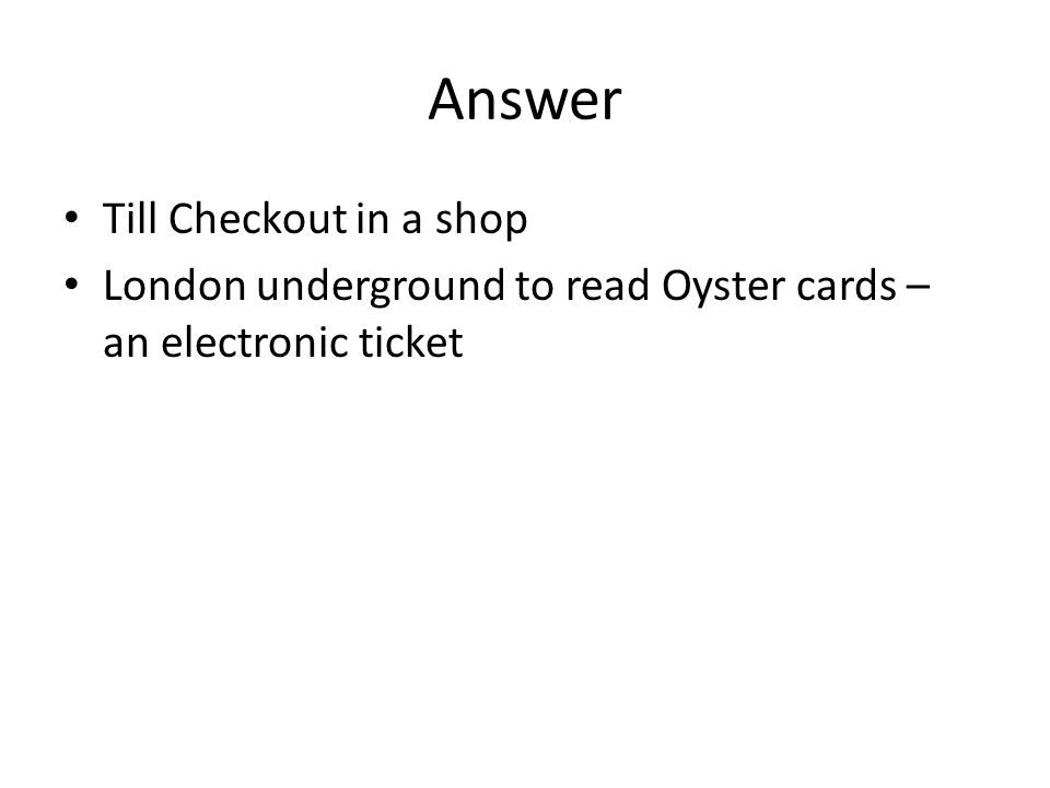 Answer Till Checkout in a shop London underground to read Oyster cards – an electronic ticket