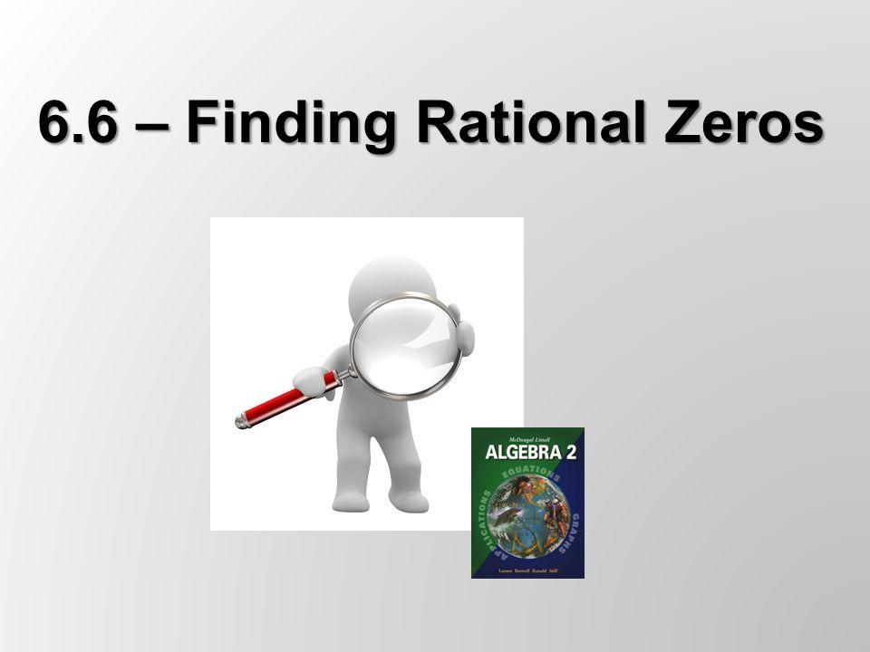6.6 – Finding Rational Zeros