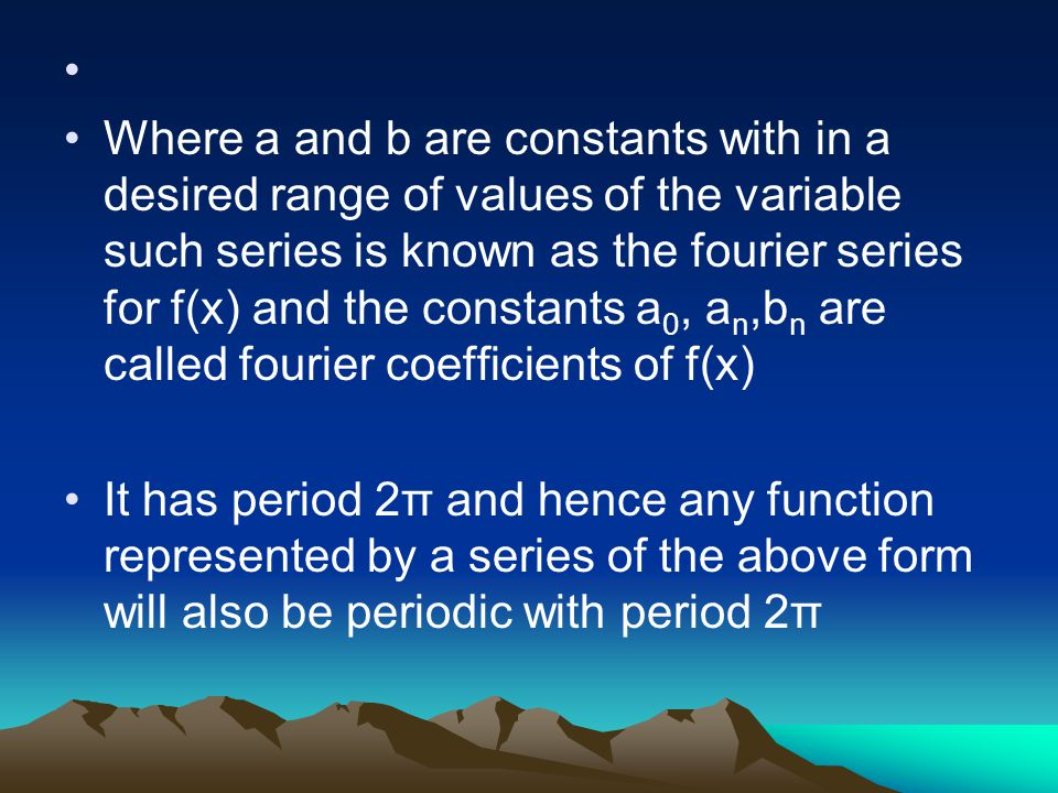 PERIODIC FUNCTION Let f(x) be a periodic function with period 2l defined in the interval c<x<c+2l.