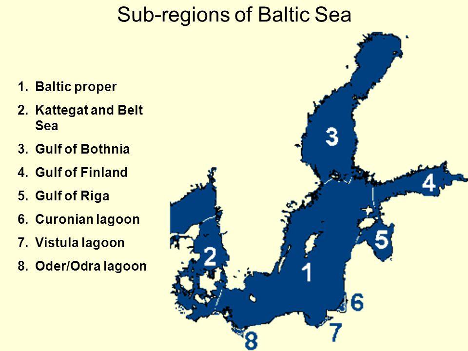 Sub-regions of Baltic Sea 1.Baltic proper 2.Kattegat and Belt Sea 3.Gulf of Bothnia 4.Gulf of Finland 5.Gulf of Riga 6.Curonian lagoon 7.Vistula lagoon 8.Oder/Odra lagoon
