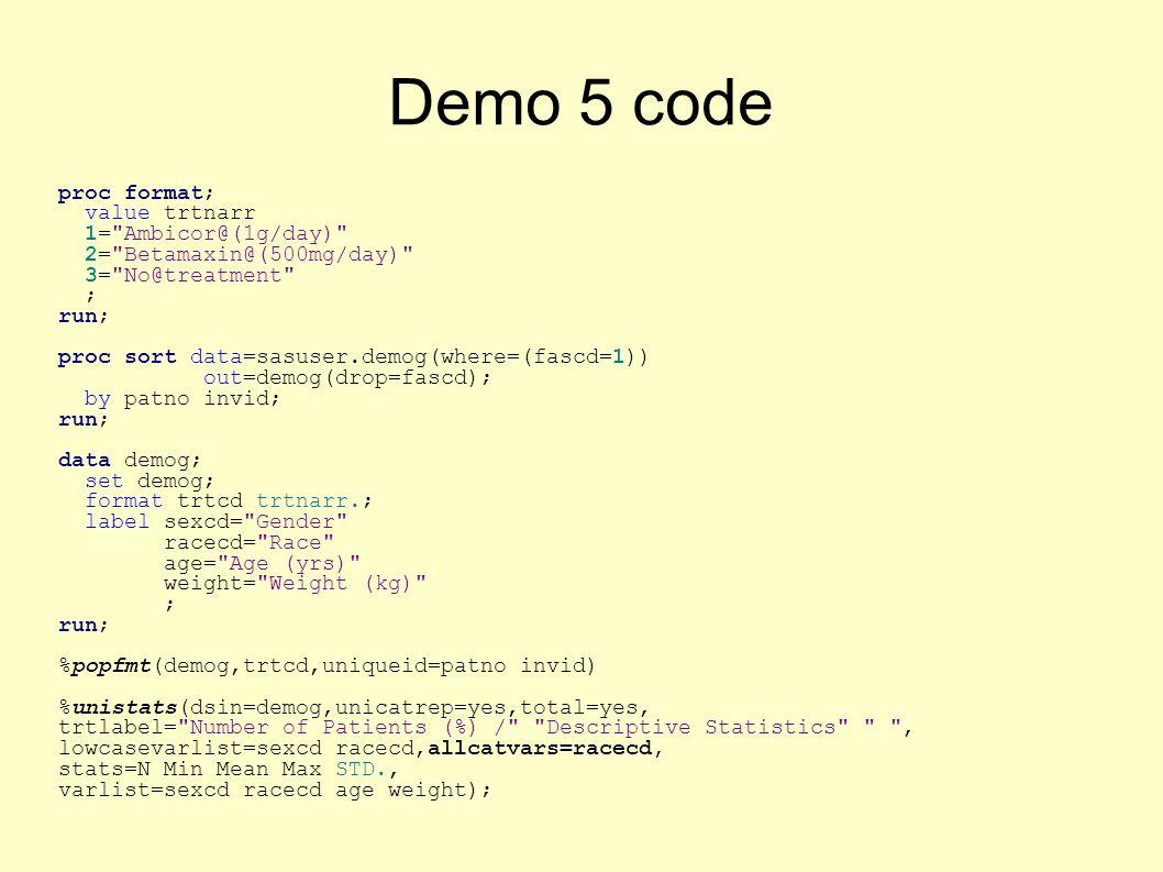 Demo 5 code proc format; value trtnarr 1=