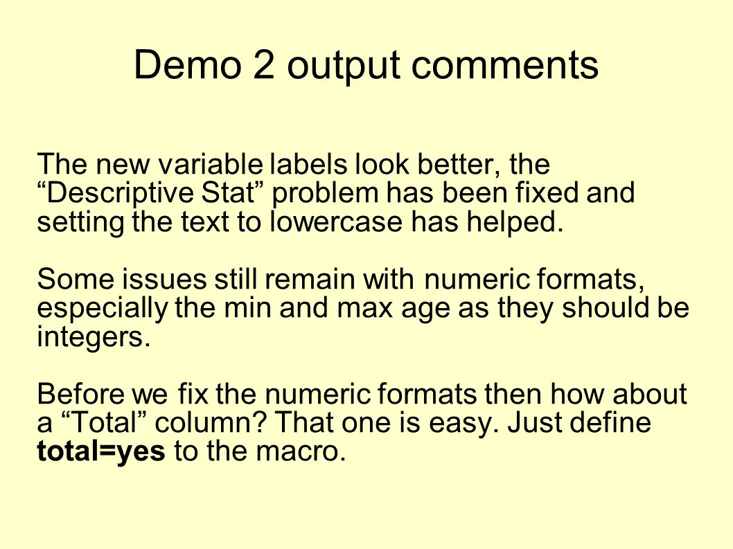 """Demo 2 output comments The new variable labels look better, the """"Descriptive Stat"""" problem has been fixed and setting the text to lowercase has helped"""