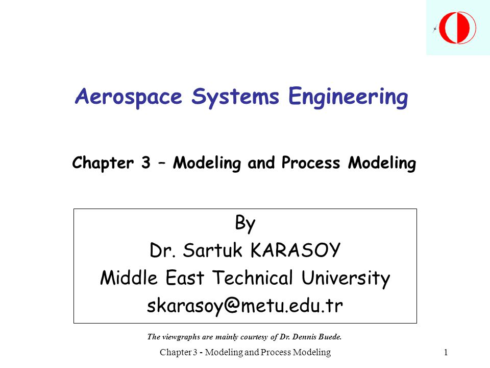 Chapter 3 - Modeling and Process Modeling1 Chapter 3 – Modeling and Process Modeling By Dr.
