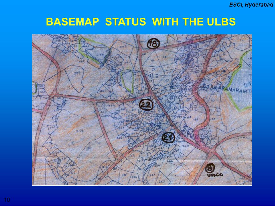10 ESCI, Hyderabad BASEMAP STATUS WITH THE ULBS