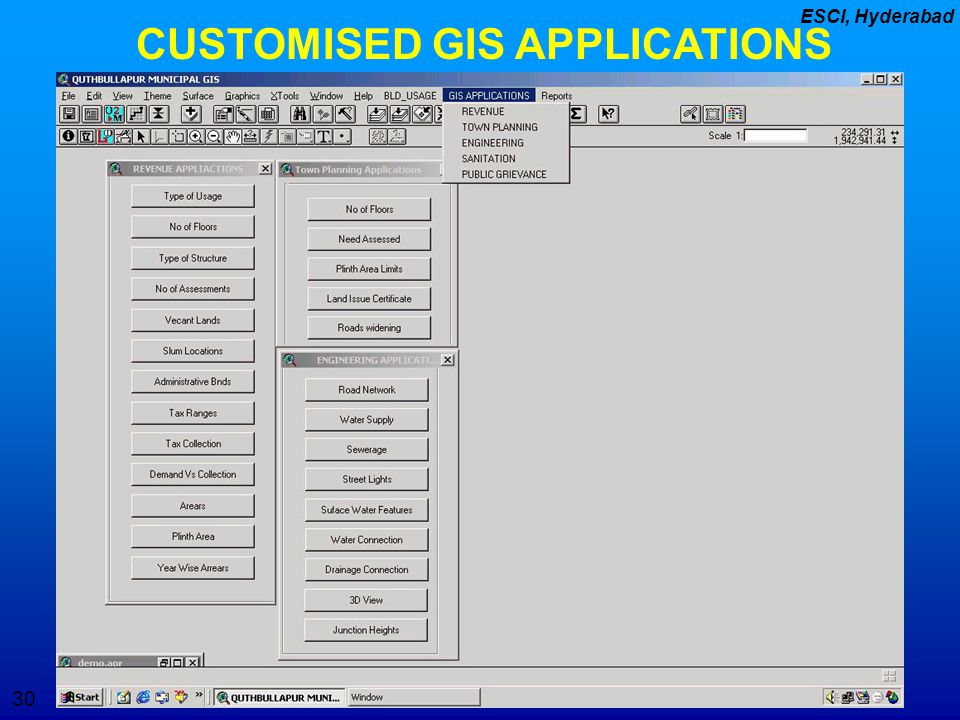 30 ESCI, Hyderabad CUSTOMISED GIS APPLICATIONS