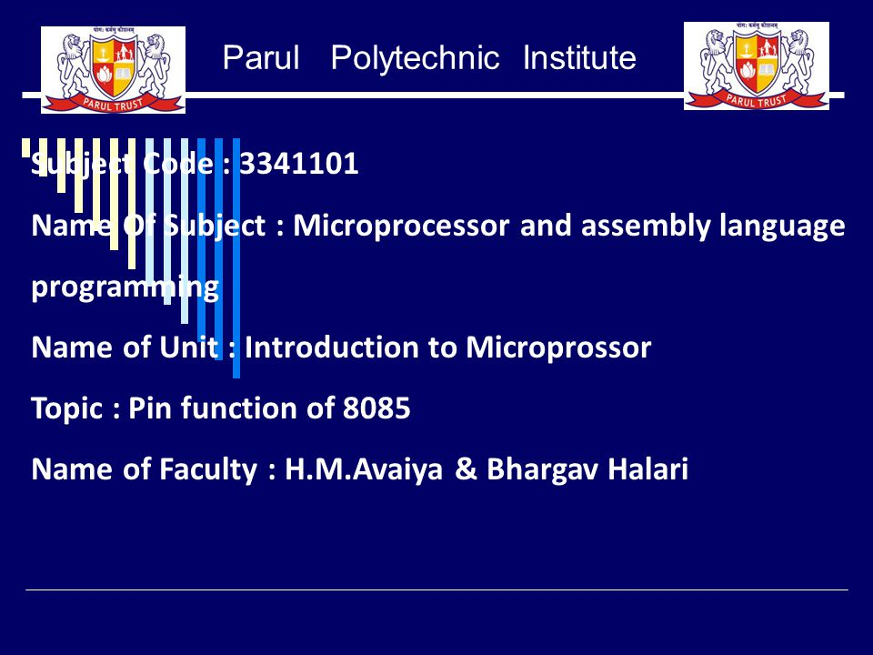 Parul Polytechnic Institute Subject Code : 3341101 Name Of Subject : Microprocessor and assembly language programming Name of Unit : Introduction to M