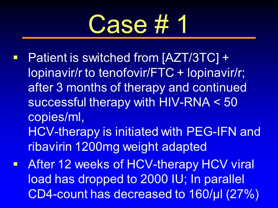 Case # 1  Patient is switched from [AZT/3TC] + lopinavir/r to tenofovir/FTC + lopinavir/r; after 3 months of therapy and continued successful therapy