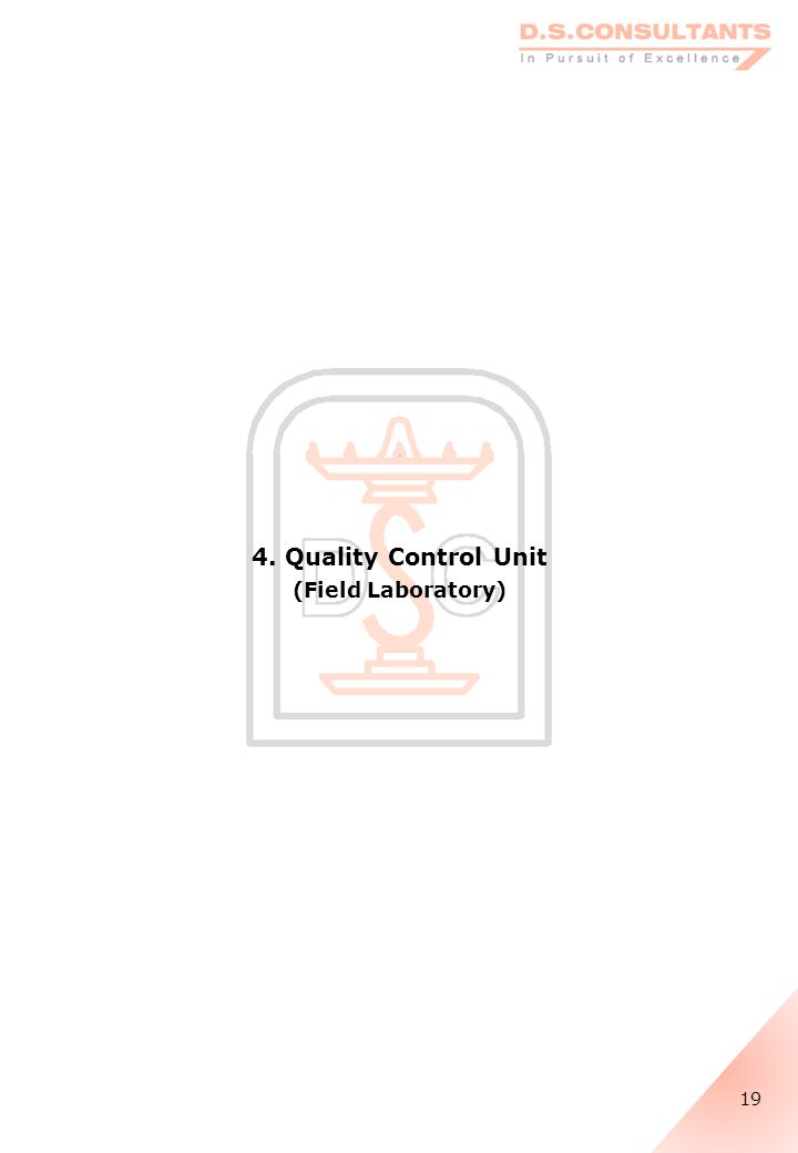 4. Quality Control Unit (Field Laboratory) 19