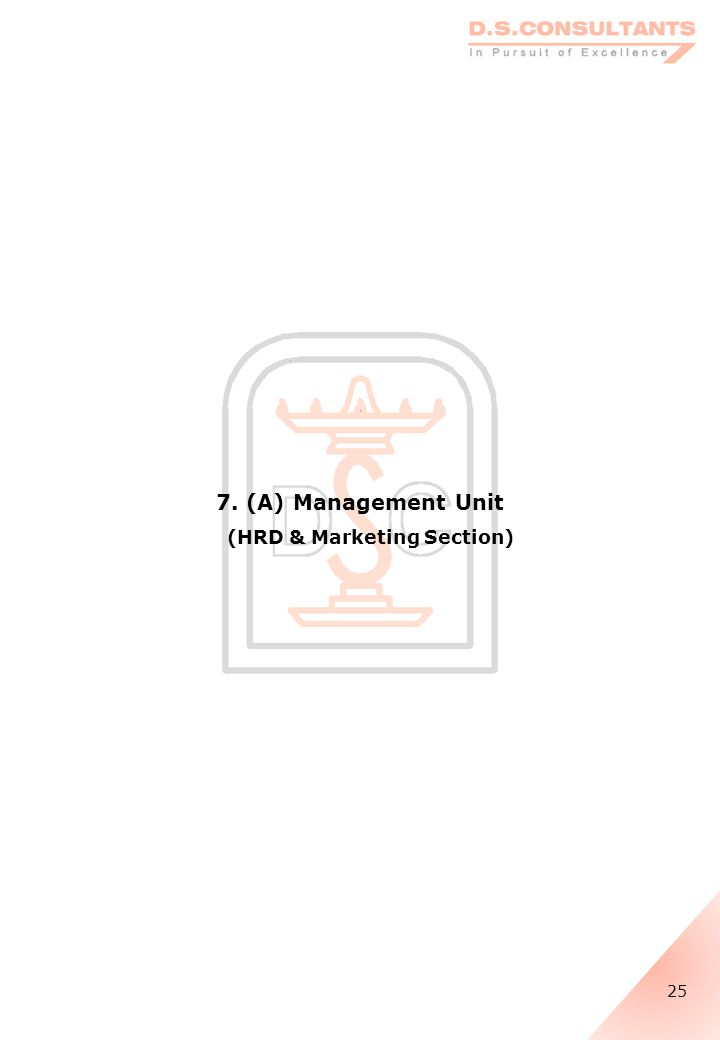 7. (A) Management Unit (HRD & Marketing Section) 25