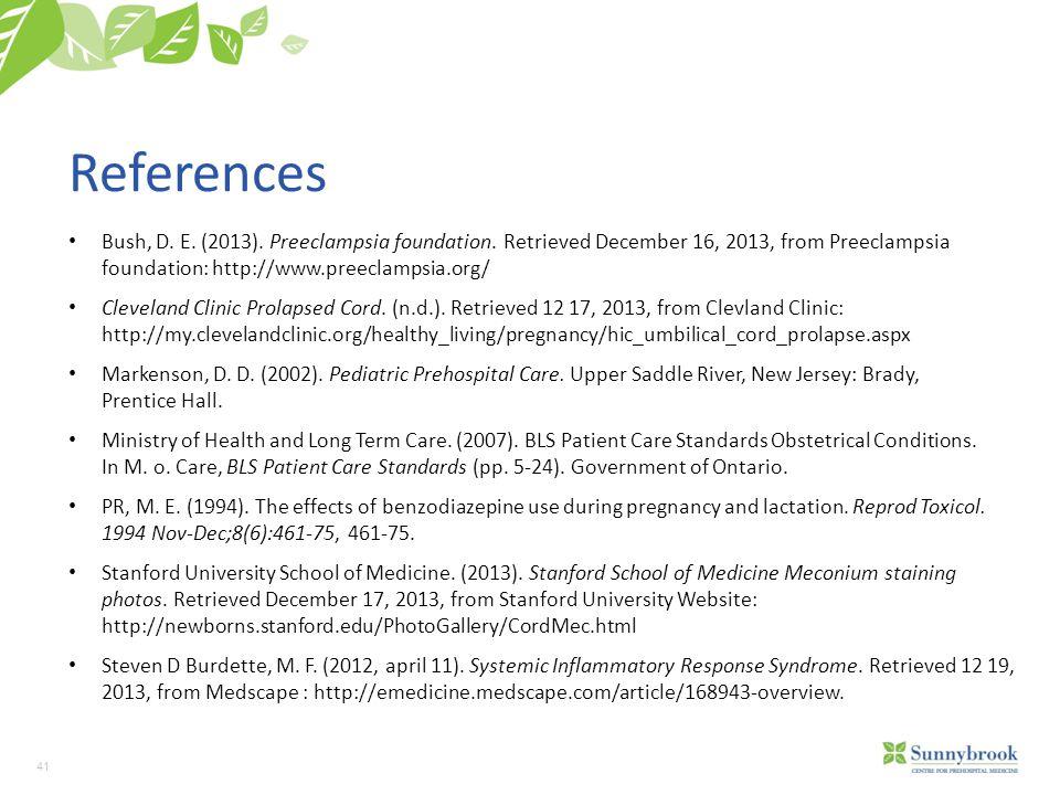 41 References Bush, D.E. (2013). Preeclampsia foundation.