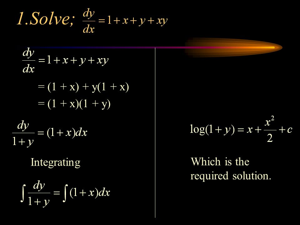 2.Solve; Put x + y = z The given eqn becomes Integrating
