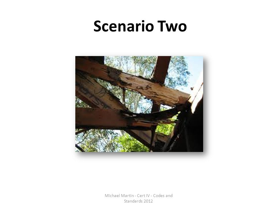 Scenario Two Michael Martin - Cert IV - Codes and Standards 2012