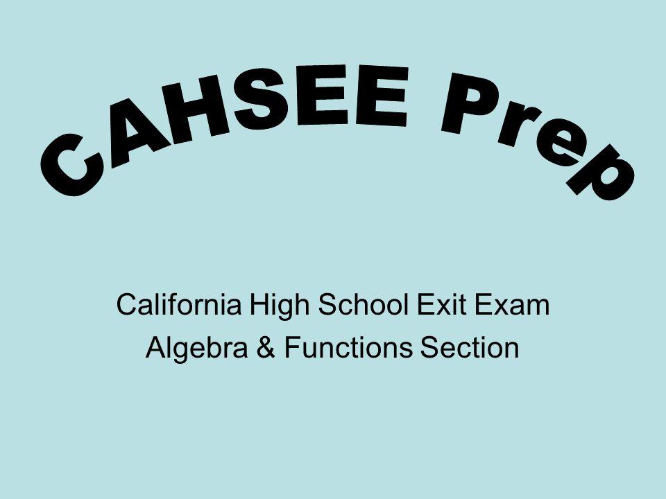 CAHSEE Review (Algebra & Functions) A1: 7.0