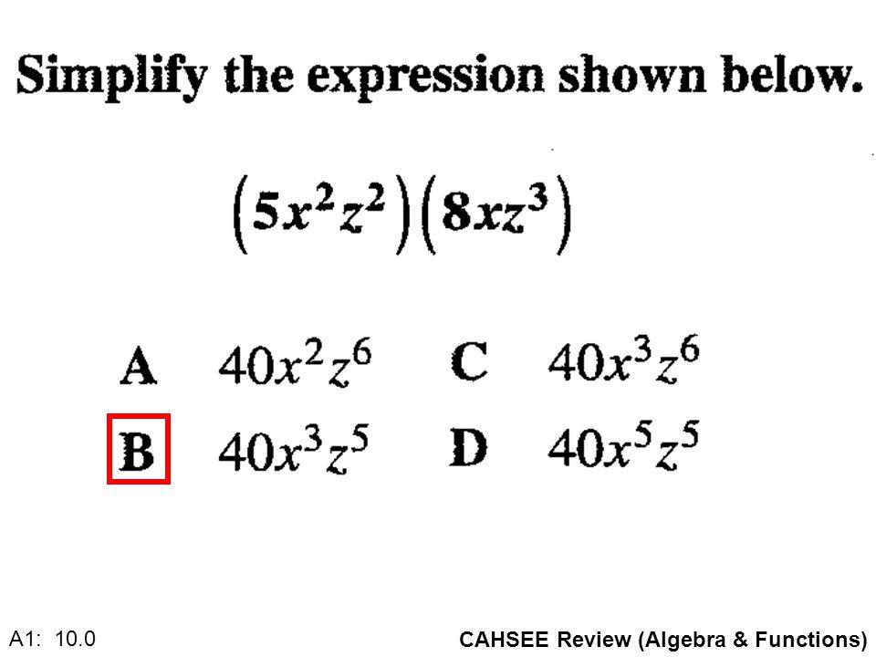 CAHSEE Review (Algebra & Functions) A1: 10.0