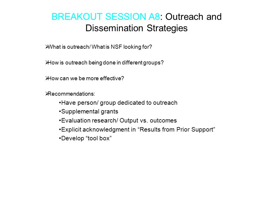  What is outreach/ What is NSF looking for.  How is outreach being done in different groups.
