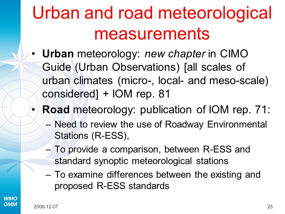 252006-12-07 Urban meteorology: new chapter in CIMO Guide (Urban Observations) [all scales of urban climates (micro-, local- and meso-scale) considered] + IOM rep.