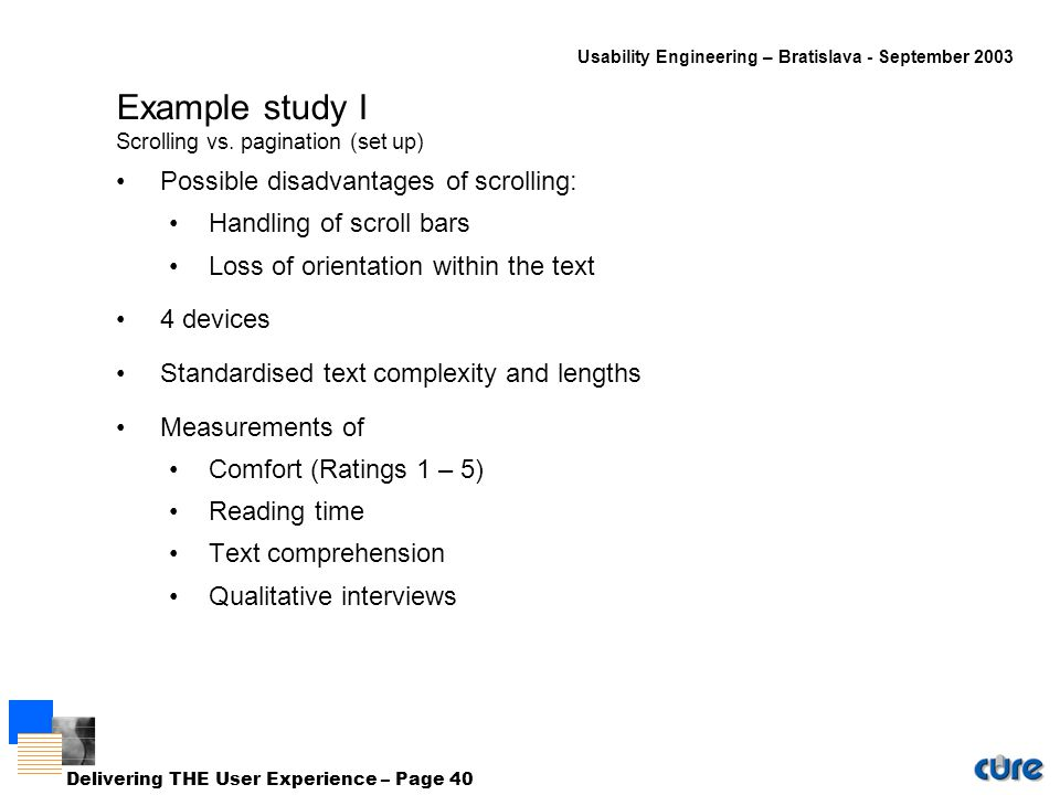Usability Engineering – Bratislava - September 2003 Delivering THE User Experience – Page 40 Example study I Scrolling vs.