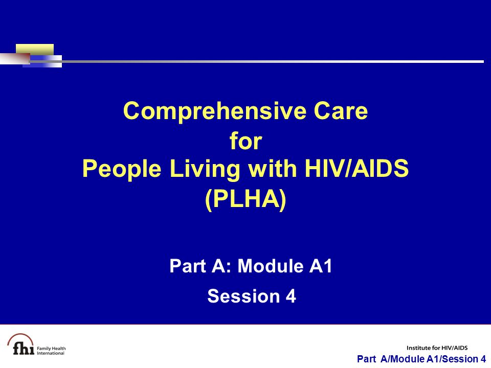 Part A/Module A1/Session 4 Continuum of HIV/AIDS Care and Treatment