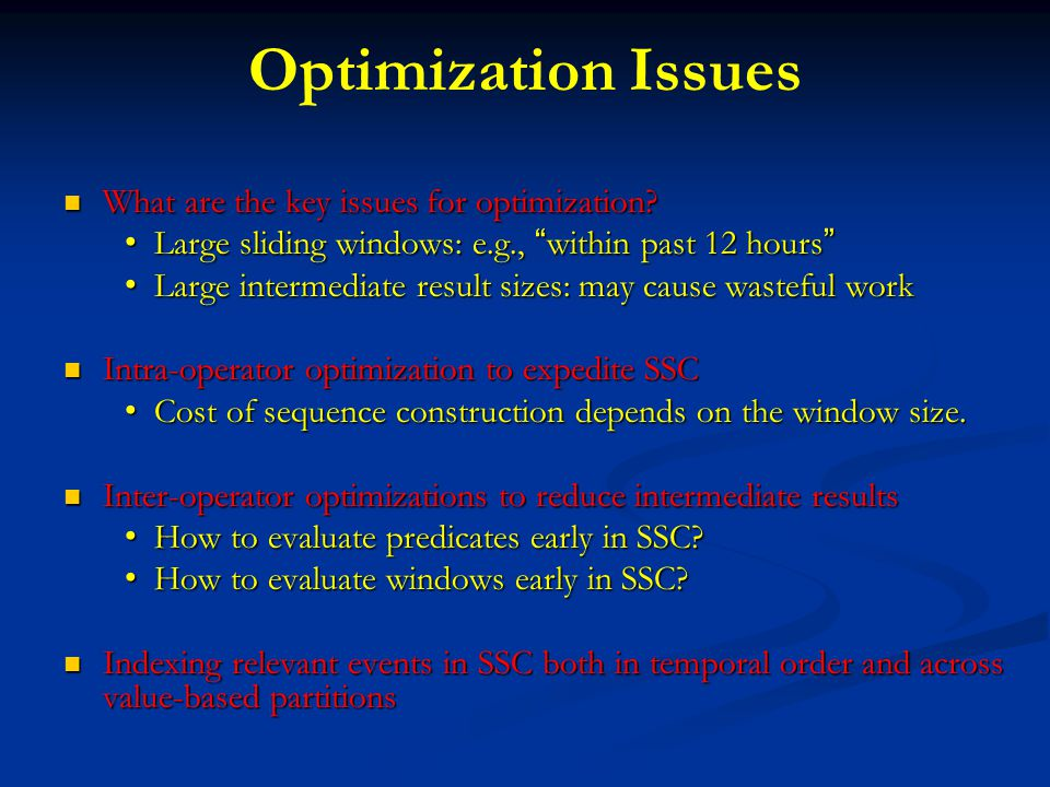 Optimization Issues What are the key issues for optimization.