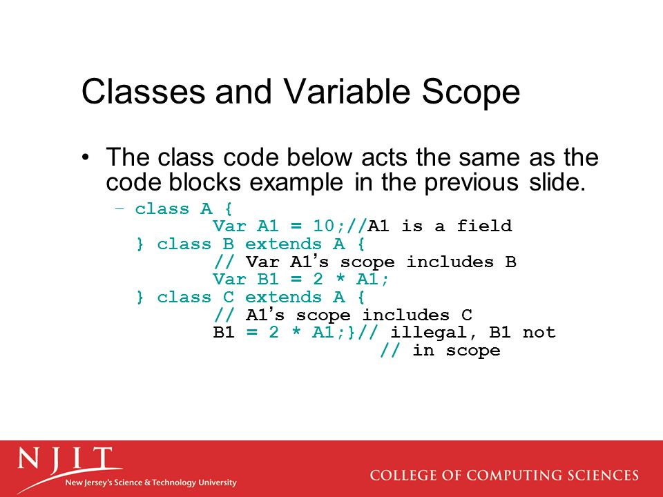Classes and Variable Scope The class code below acts the same as the code blocks example in the previous slide.