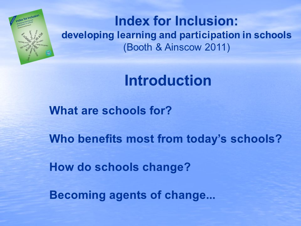 Introduction What are schools for. Who benefits most from today's schools.